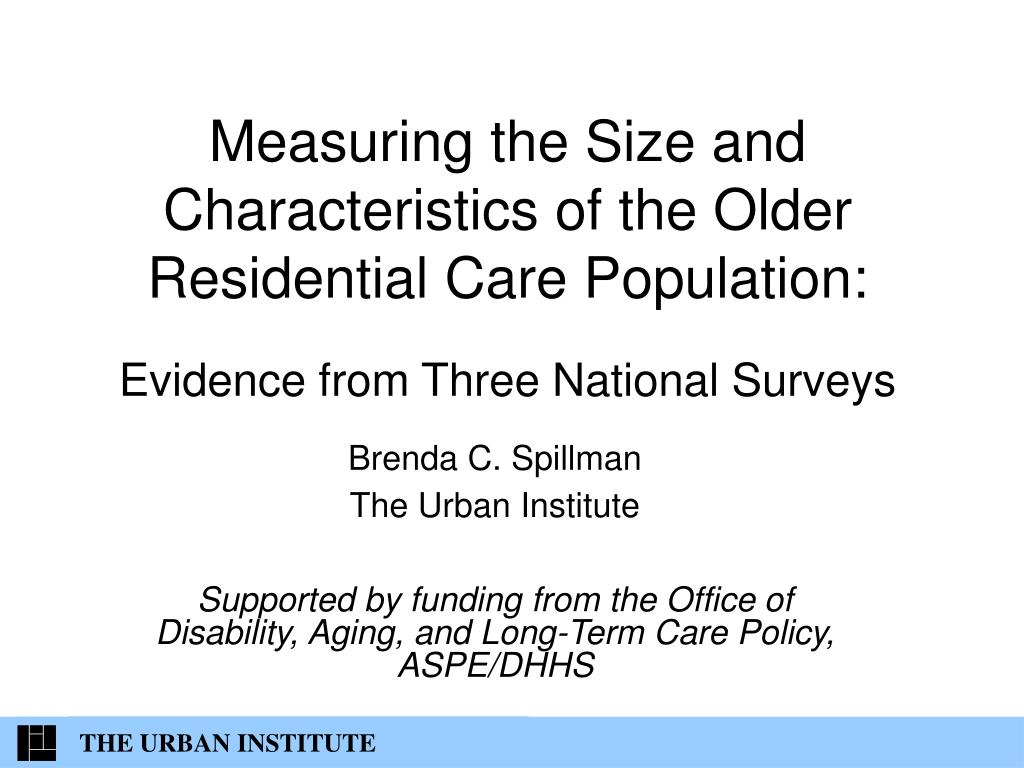 Measuring the Size and Characteristics of the Older Residential Care Population: