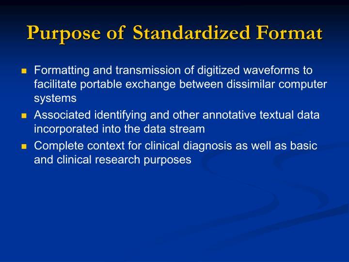 Purpose of standardized format