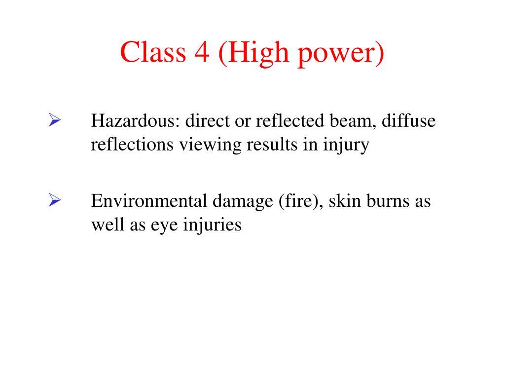 Class 4 (High power)