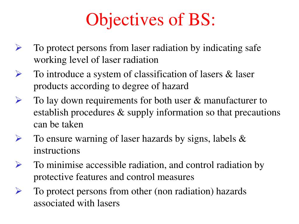 Objectives of BS: