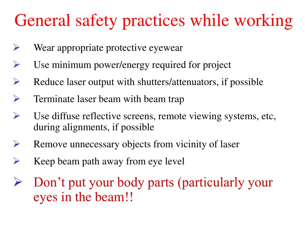 General safety practices while working