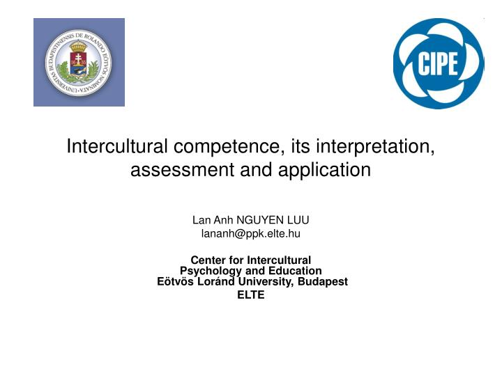 Intercultural competence its interpretation assessment and application