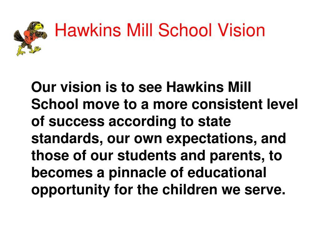 Hawkins Mill School Vision