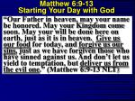 matthew 6 9 13 starting your day with god11