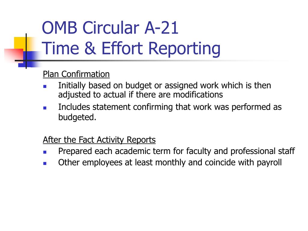 OMB Circular A-21                Time & Effort Reporting