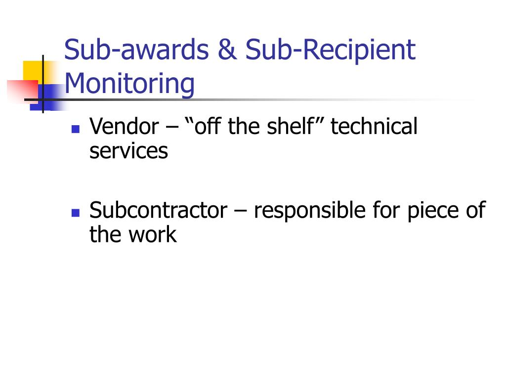 Sub-awards & Sub-Recipient Monitoring