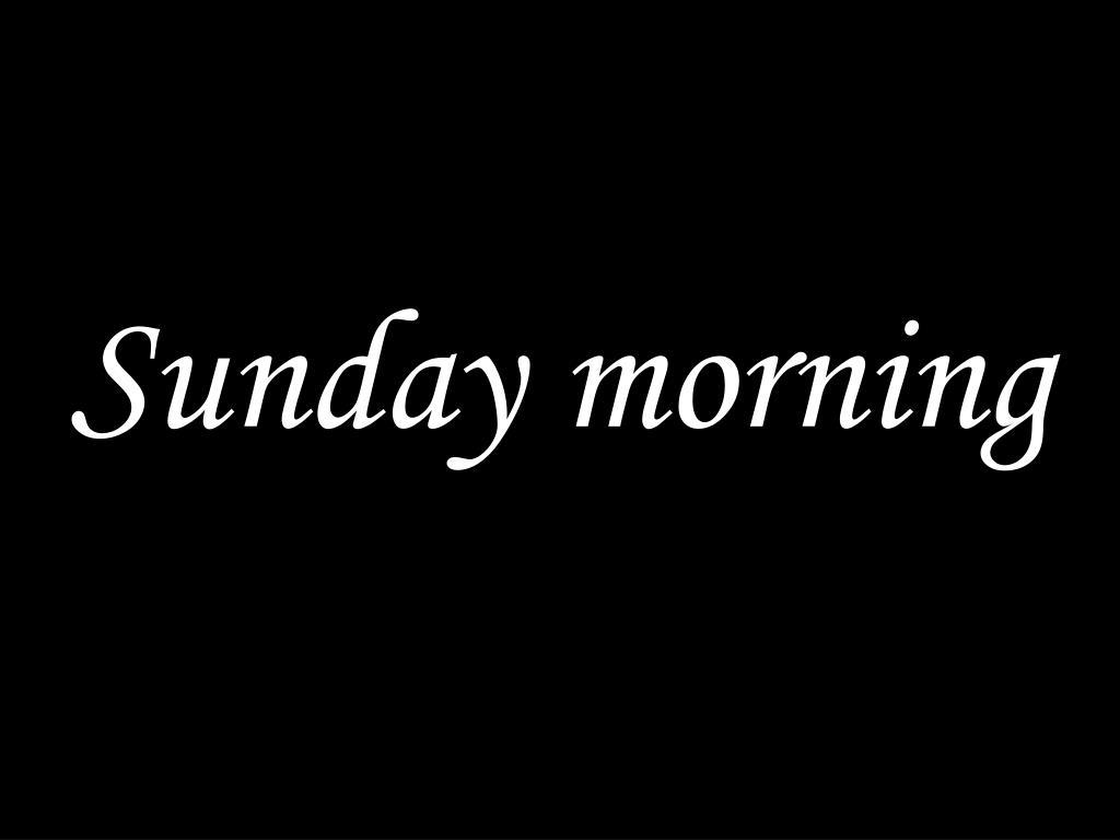 sunday morning l.