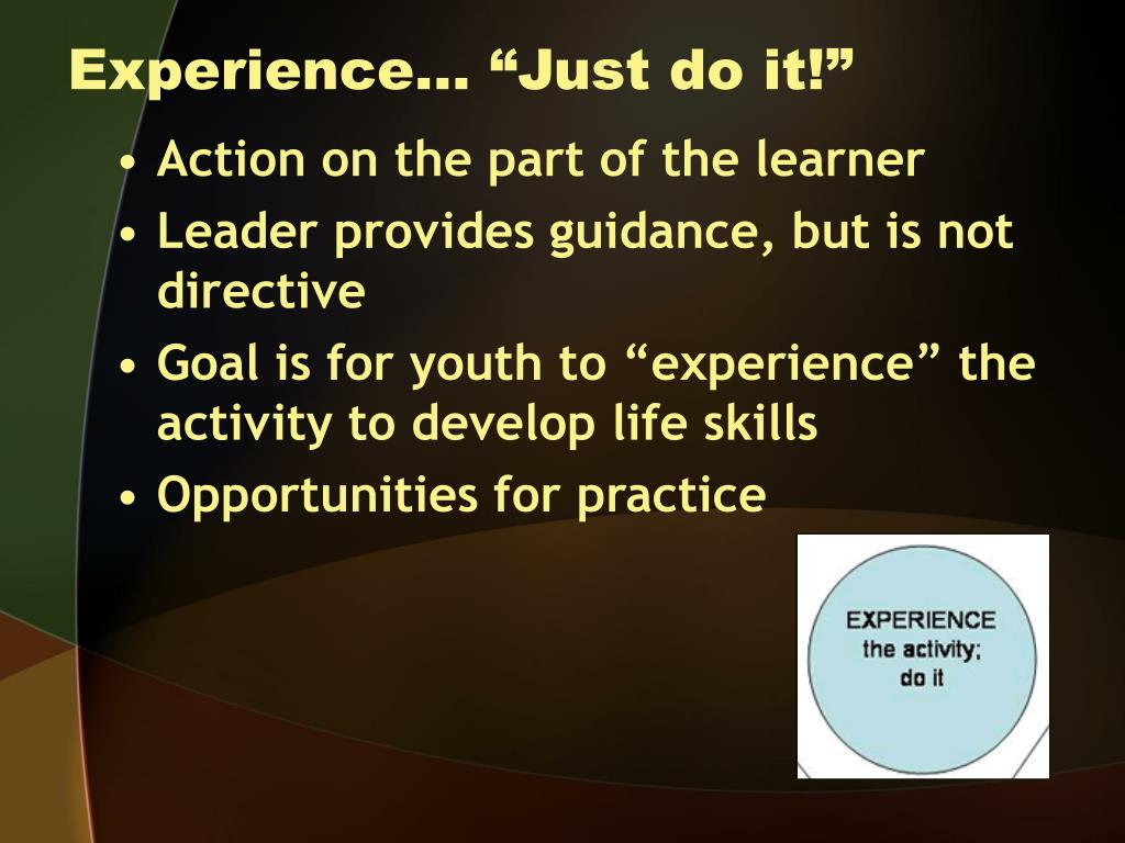 """Experience… """"Just do it!"""""""
