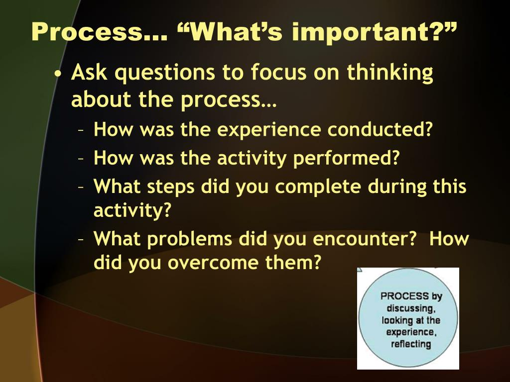 """Process… """"What's important?"""""""