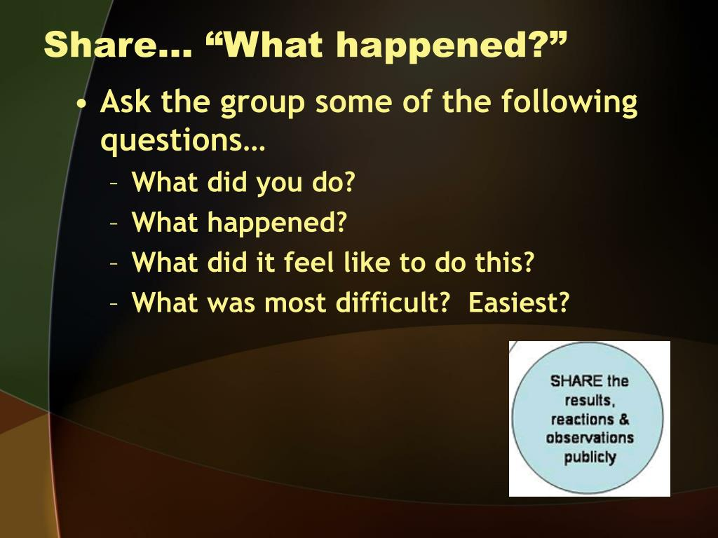 """Share… """"What happened?"""""""