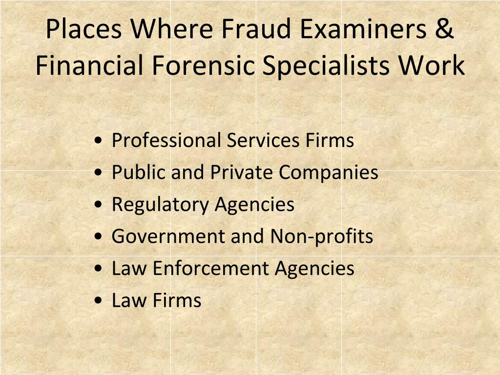 Places Where Fraud Examiners & Financial Forensic Specialists Work