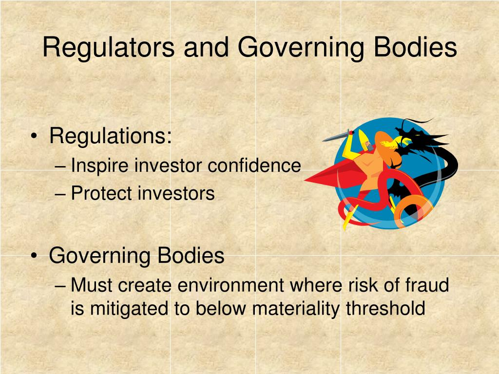 Regulators and Governing Bodies