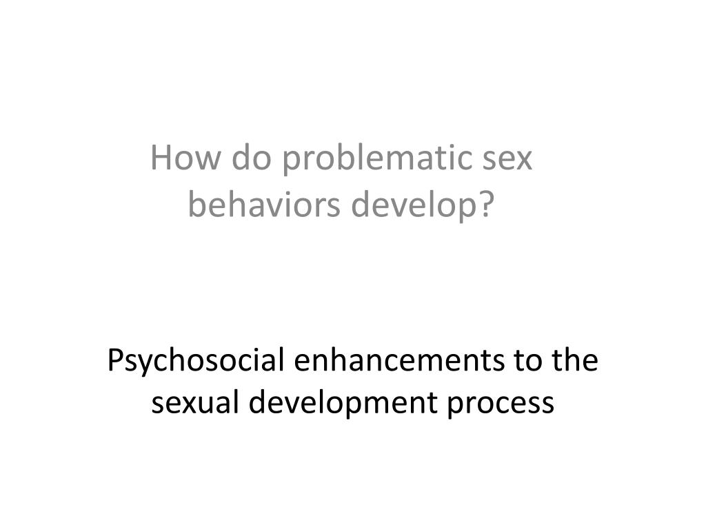 Psychosocial enhancements to the sexual development process