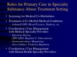 roles for primary care in specialty substance abuse treatment setting