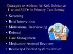 strategies to address at risk substance use and suds in primary care setting