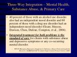 three way integration mental health substance abuse primary care