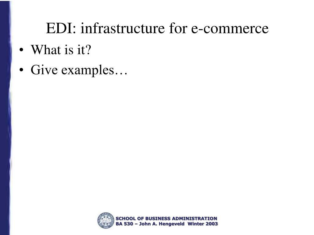 EDI: infrastructure for e-commerce