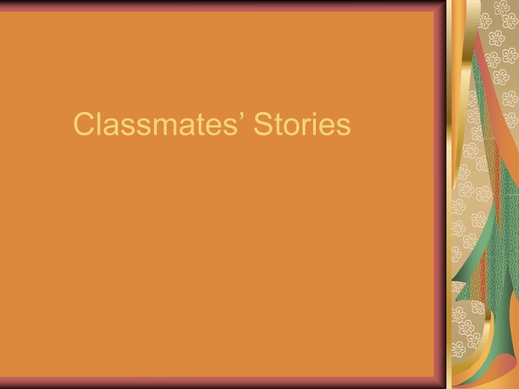 Classmates' Stories
