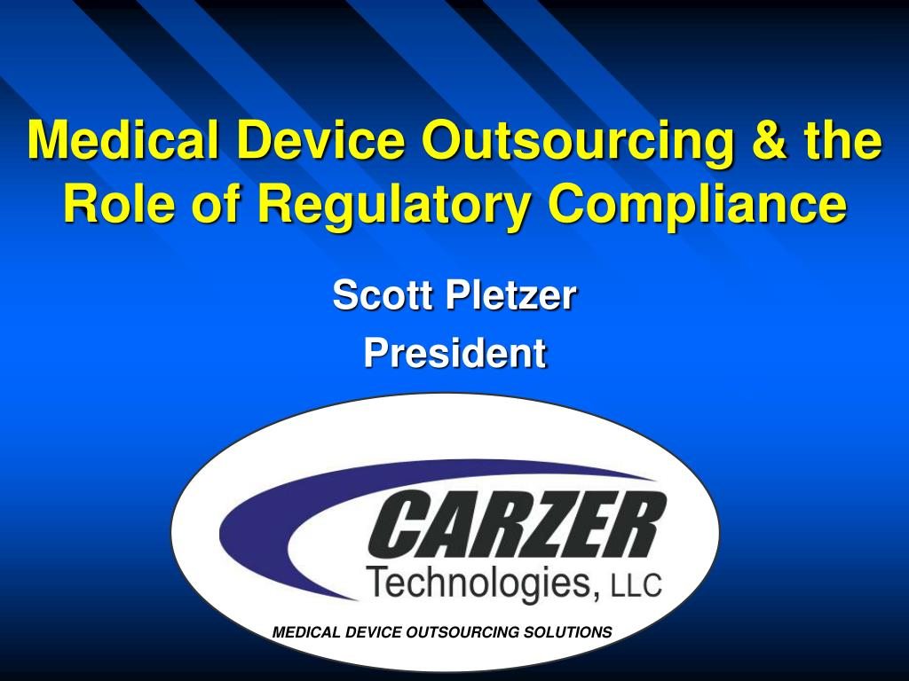 medical device outsourcing the role of regulatory compliance l.