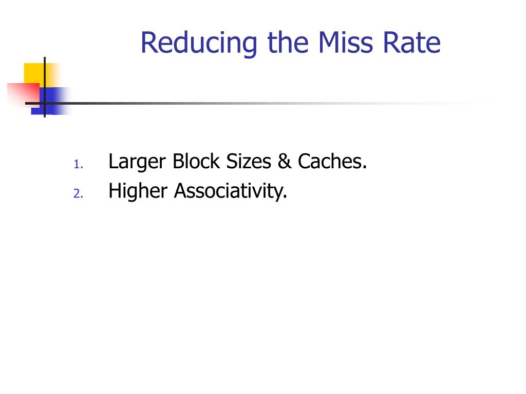 Reducing the Miss Rate