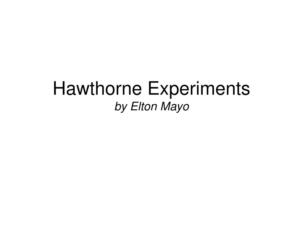 Hawthorne Experiments