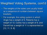 weighted voting systems cont d