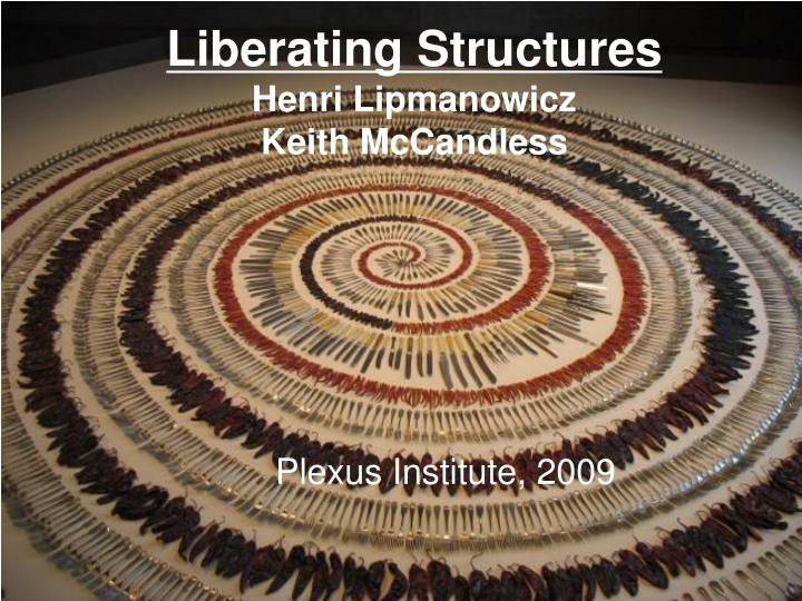 Liberating structures henri lipmanowicz keith mccandless