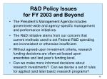 r d policy issues for fy 2003 and beyond