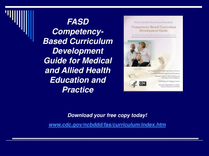 FASD Competency-Based Curriculum Development Guide for Medical and Allied Health Education and Pract...