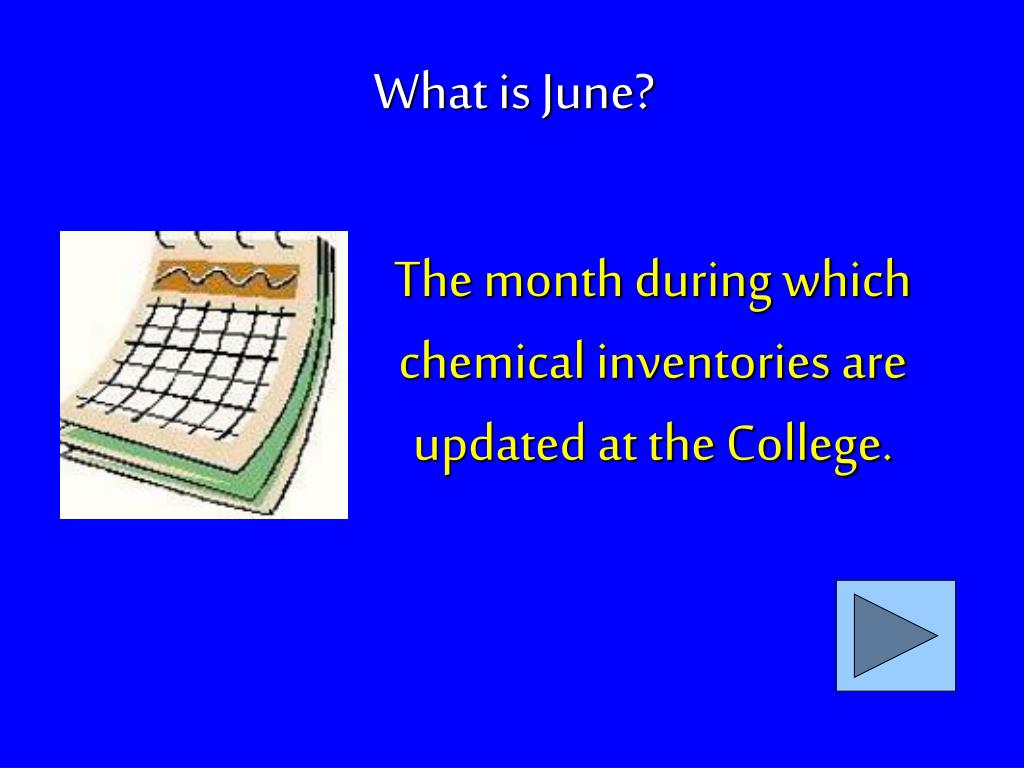 The month during which chemical inventories are updated at the College.