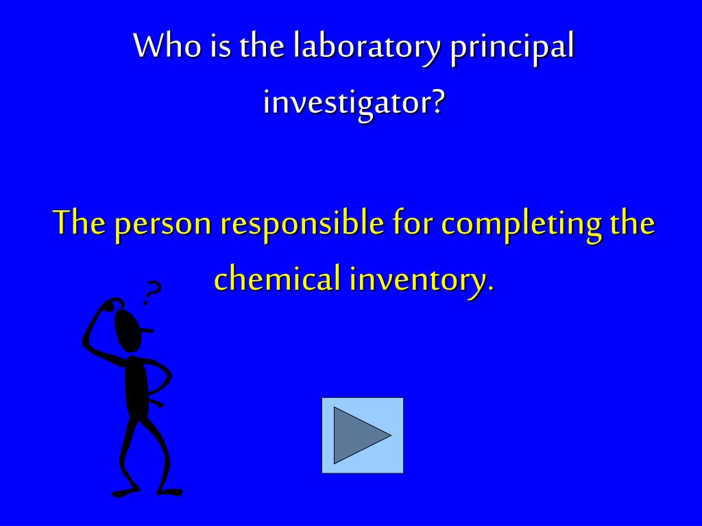 The person responsible for completing the chemical inventory.