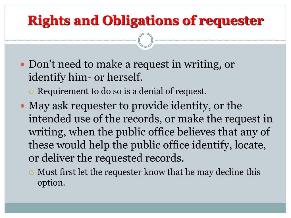 Rights and Obligations of requester