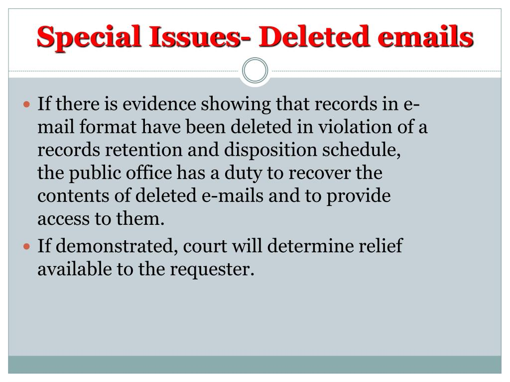 Special Issues- Deleted emails