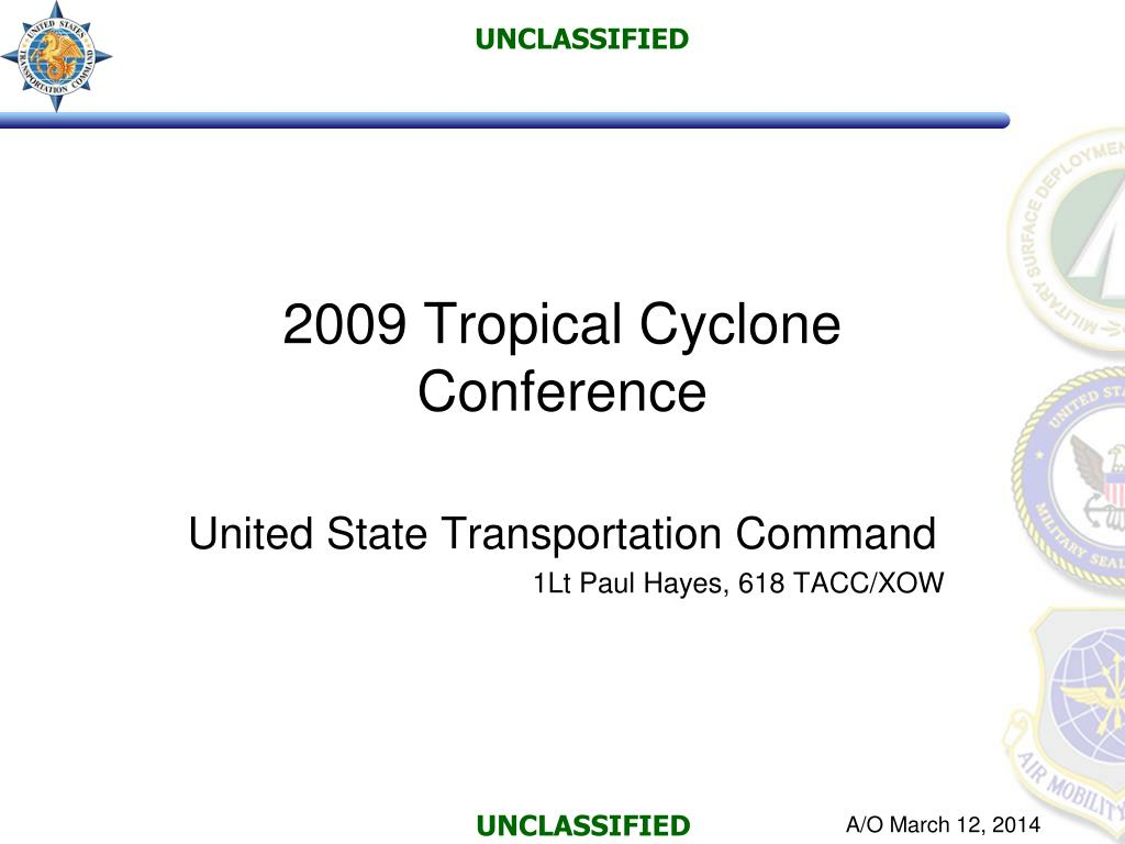 2009 tropical cyclone conference united state transportation command 1lt paul hayes 618 tacc xow l.