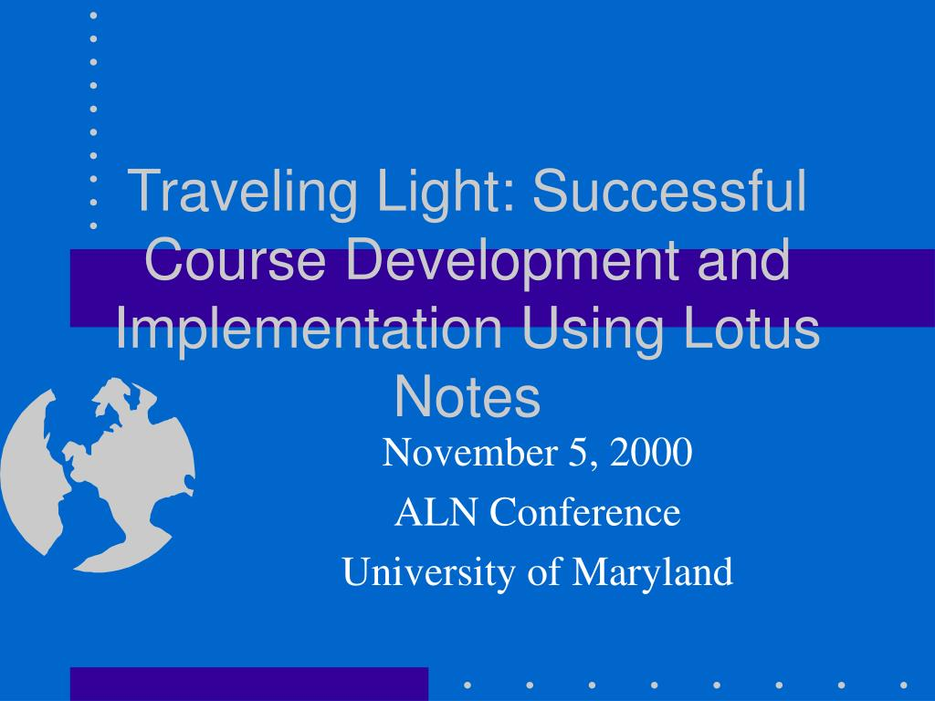 traveling light successful course development and implementation using lotus notes l.