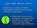 lipiec 2005 blaster uderza