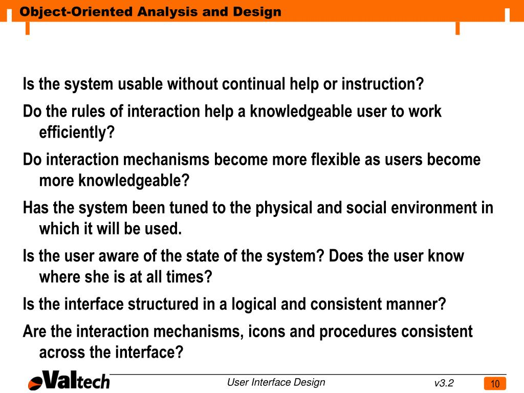 Is the system usable without continual help or instruction?
