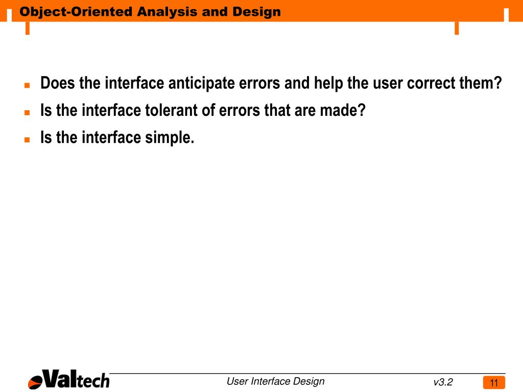 Does the interface anticipate errors and help the user correct them?