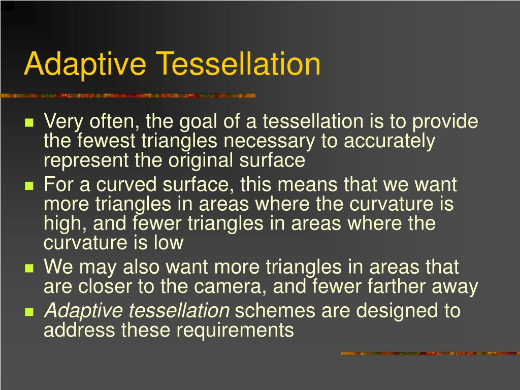 Adaptive Tessellation