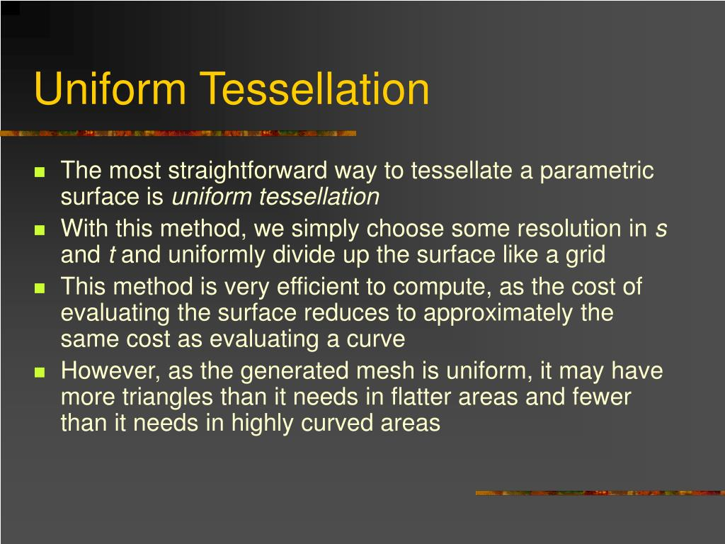 Uniform Tessellation