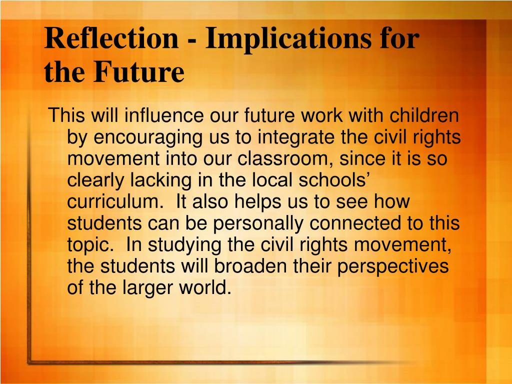 Reflection - Implications for the Future