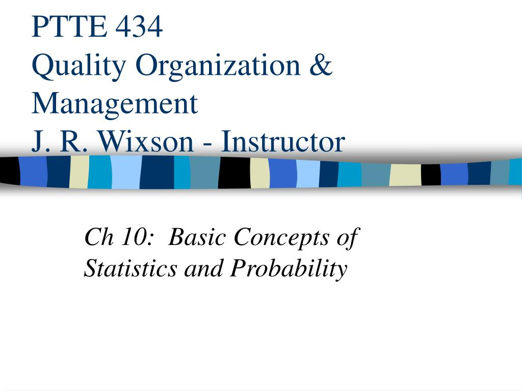 ptte 434 quality organization management j r wixson instructor l.