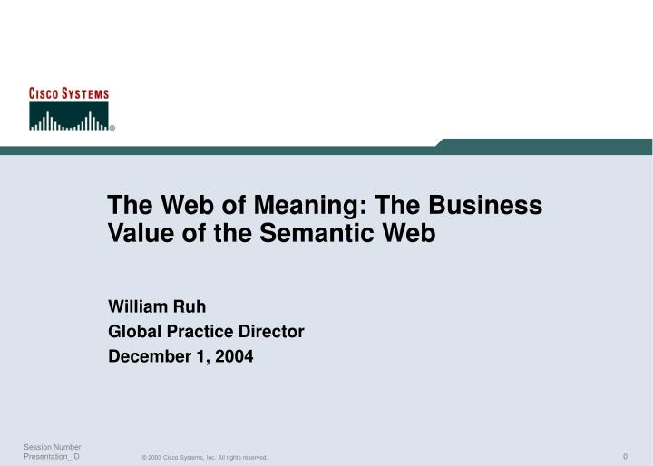 The web of meaning the business value of the semantic web