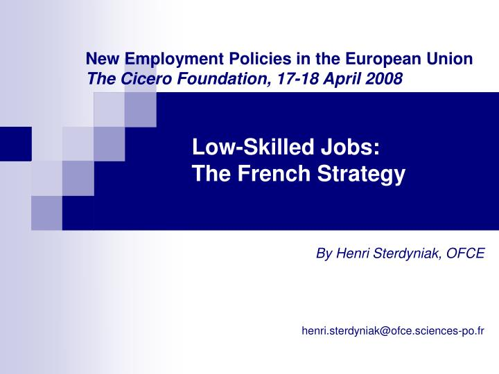 Low skilled jobs the french strategy