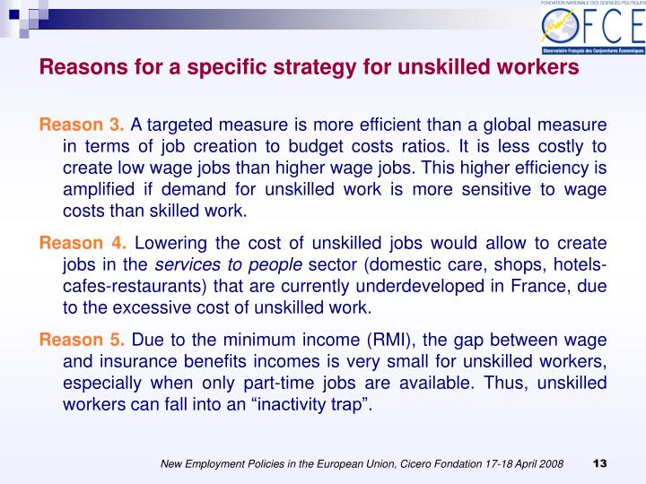 Reasons for a specific strategy for unskilled workers