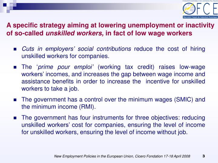 A specific strategy aiming at lowering unemployment or inactivity of so-called