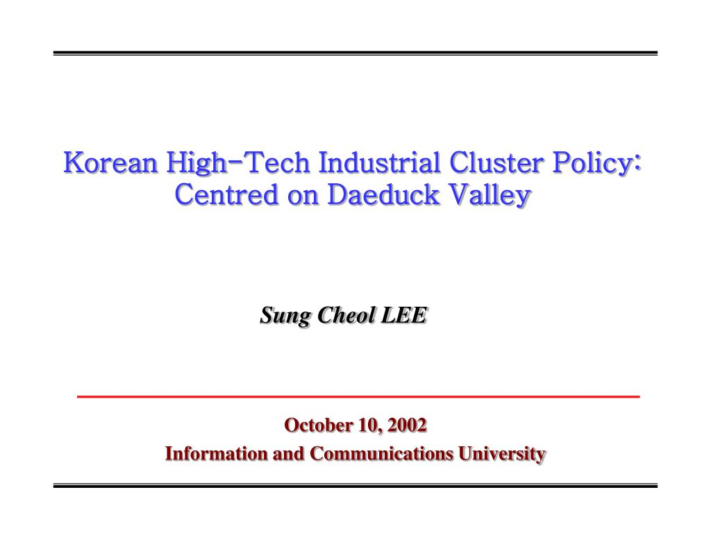 korean high tech industrial cluster policy centred on daeduck valley l.