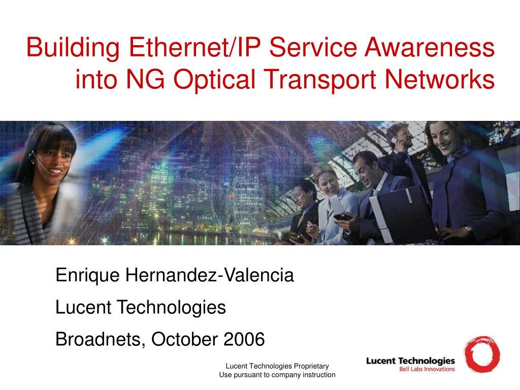 Building Ethernet/IP Service Awareness into NG Optical Transport Networks
