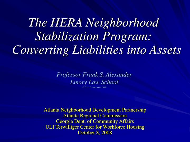 The hera neighborhood stabilization program converting liabilities into assets