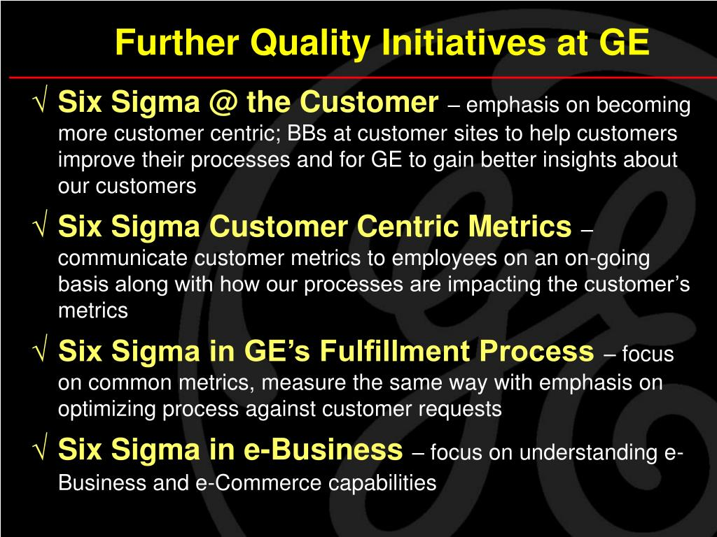 Further Quality Initiatives at GE